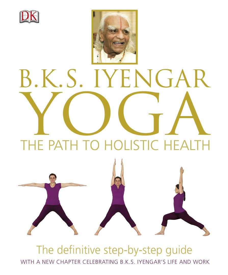BKS Iyengar Path To Holistic Health
